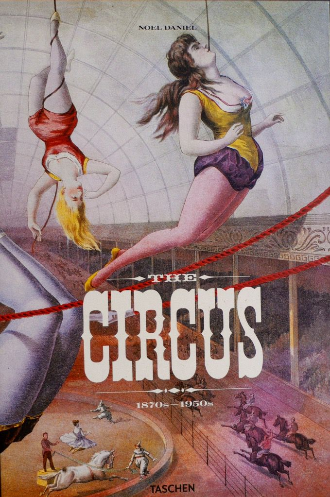 THE CIRCUS un pavé de 5 kilos bilingue et full d'illustration sur le cirque by Tachen.